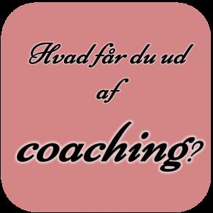 DreamCoach© - hvad får du ud af coaching